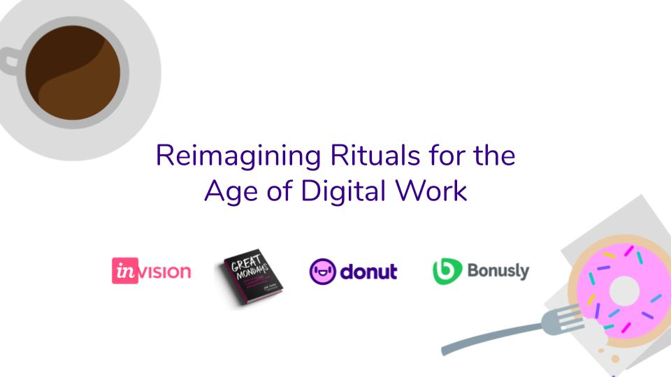 Reimagining Rituals for the Age of Digital Work